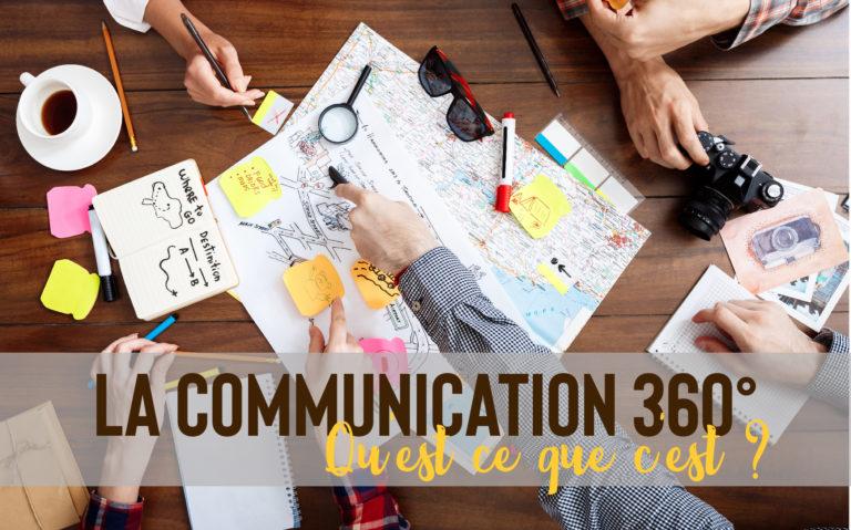La Communication 360°, qu'est ce que c'est ?